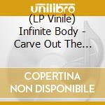 (LP VINILE) CARVE OUT THE FACE OF MY GOD              lp vinile di Body Infinite