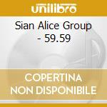 59.59.00                                  cd musicale di SIAN ALICE GROUP