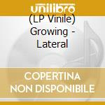 (LP VINILE) Lateral lp vinile di GROWING