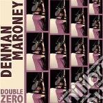 Double zero cd musicale di Denman Maroney