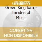 Green kingdom-incidental music cd cd musicale di Kingdom Green