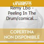 PEELING IN THE DRUM/COMICAL CHEATING      cd musicale di Lbo Remy