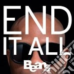 End it all cd musicale di BEANS