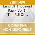 Land Of Thousand Rap - Vol.1: The Fall Of The Pillars cd musicale di LAND OF THOUSAND RAP