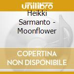 MOONFLOWER                                cd musicale di Heikki Sarmanto