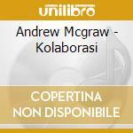 KOLABORASI                                cd musicale di Andrew Mcgraw