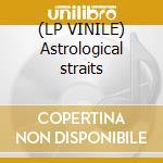 (LP VINILE) Astrological straits lp vinile di Zach Hill