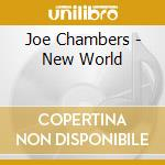 NEW WORLD                                 cd musicale di Joe Chambers