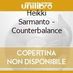 COUNTERBALANCE                            cd musicale di Heikki Sarmanto