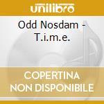 T.I.M.E. SOUNDTRACK                       cd musicale di Nosdam Odd