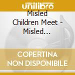 MISLED CHILDREN MEET ODEAN POPE           cd musicale di MISLED CHILDREN MEET