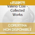Cosi, Valerio - Collected Works cd musicale di Valerio Cosi