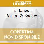 CD - JANES, LIZ - POISON & SNAKES cd musicale di Liz Janes