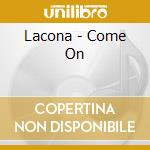 Come one cd musicale di Lacona