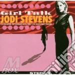 Jodi Stevens - Girl Talk cd musicale di Stevens Jodi