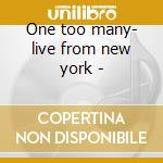 One too many- live from new york - cd musicale di Joey Mcintyre