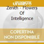Flowers of intelligence cd musicale di Zenith