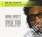 King Britt - Re-members Only cd musicale di SYLK 130