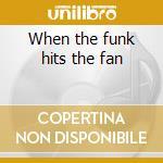 When the funk hits the fan cd musicale di King Britt