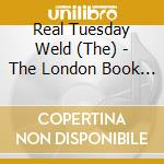 The london book of the... cd musicale di Real tuesday weld