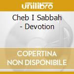 Devotion cd musicale di Cheb i sabbah