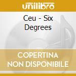 Ceu - Six Degrees cd musicale di CEU