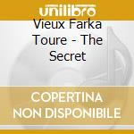 Vieux Farka Toure - The Secret cd musicale di Vieux farka toure