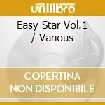 EASY STAR VOL.1                           cd musicale di Artisti Vari