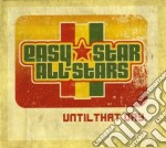 Until that day cd musicale di Easy star all-stars