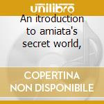 An itroduction to amiata's secret world, cd musicale