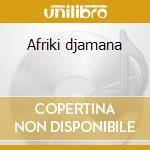 Afriki djamana cd musicale di Dabire'gabin