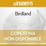 Birdland cd musicale