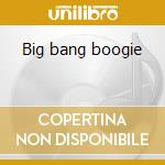 Big bang boogie cd musicale di Akbar