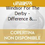 DIFFERENCE AND REPETITIO                  cd musicale di WINDSOR FOR THEDERBY