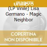 (LP VINILE) Magic neighbor lp vinile di Lisa Germano
