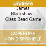 GLASS BEAD GAME                           cd musicale di James Blackshaw