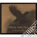 AS THE CROW FLIES                         cd musicale di VON TILL STEVE