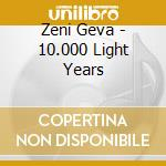 10.000 LIGHT YEARS                        cd musicale di Geva Zeni