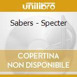 SPECTER                                   cd musicale di SABERS