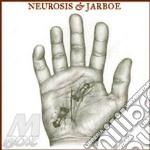 NEUROSIS & JARBOE                         cd musicale di NEURASIS & JARBOE
