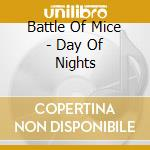 A DAY OF NIGHTS cd musicale di BATTLE OF MICE