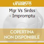 Mgr Vs Sirdss - Impromptu cd musicale di MGR VS SIRDSS