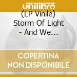 (LP VINILE) And we wept the black ocean within lp vinile di STORM OF LIGHT