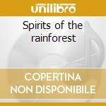 Spirits of the rainforest cd musicale di David Arkenstone