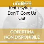 Don't cont us out cd musicale di Sykes Keith