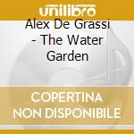Alex De Grassi - The Water Garden cd musicale di Alex De grassi