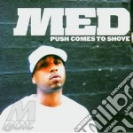 PUSH COMES TO SHOVE                       cd musicale di MED
