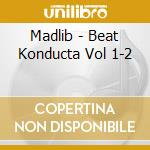 Madlib - Beat Konducta Vol 1-2 cd musicale di MADLIB