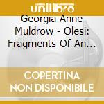 Georgia Anne Muldrow - Olesi: Fragments Of An Earth cd musicale di Muldrow georgia anne