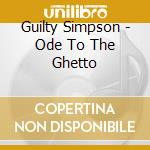 Guilty Simpson - Ode To The Ghetto cd musicale di Simpson Guilty